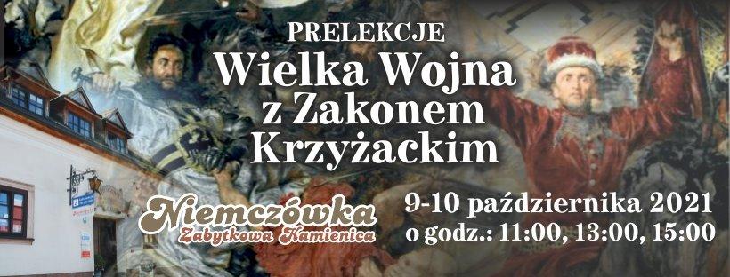 """Wielka Wojna z Zakonem Krzyżackim - prelekcje w """"Niemczówce"""""""